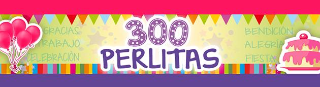 Celebración de 300 Perlitas