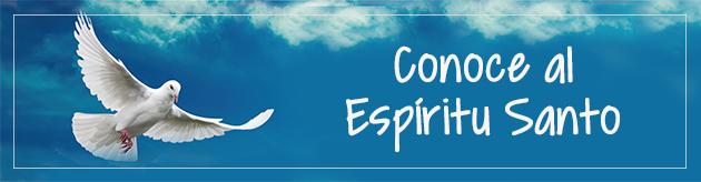 Conoce al Espíritu Santo