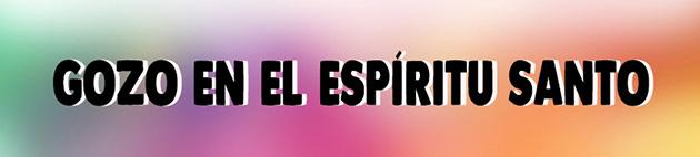 Gozo en el Espíritu Santo