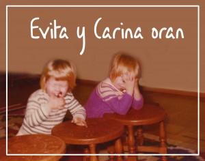 Evita y Carina oran